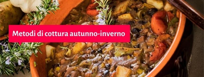 metodi cottura inverno autunno